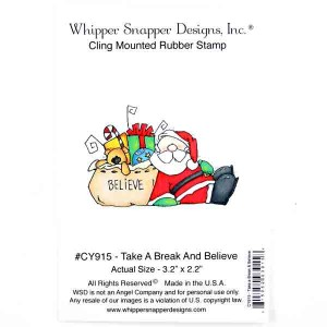 Whipper Snapper Take A Break and Believe Stamp