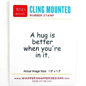 Whipper Snapper Hug Is Better Stamp