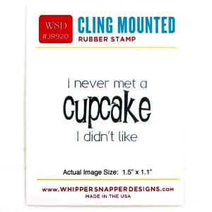 Whipper Snapper Met A Cupcake Stamp