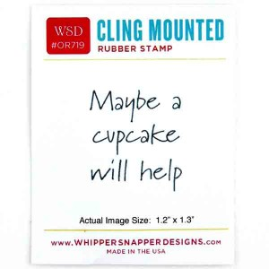 Whipper Snapper Maybe A Cupcake Stamp