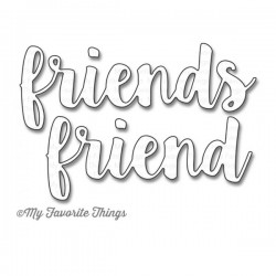 My Favorite Things Die-Namics Friends Die