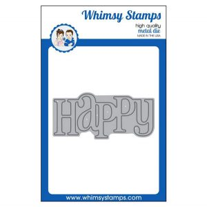 Whimsy Stamp Happy Die