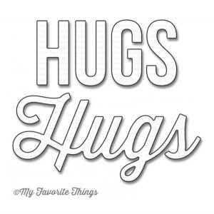 My Favorite Things Die-Namics Twice The Hugs