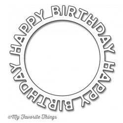 My Favorite Things Happy Birthday Circle Frame Die-namics