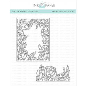 Ink To Paper On The Border: Floral Bliss Die