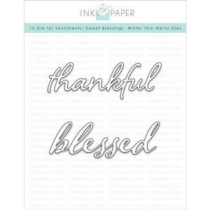Ink To Paper To Die For Sentiments: Sweet Blessings