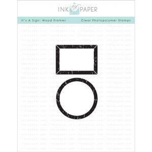 Ink To Paper It's A Sign: Wood Frames Stamp Set