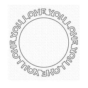 My Favorite Things Love You Circle Frame Die-namics