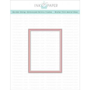 Ink To Paper Border Bling: Skinny Embossed Frame Die