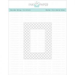 Ink To Paper Border Bling: Tin Stitched Die