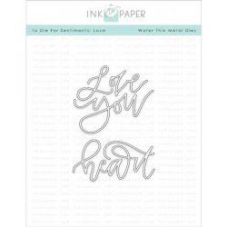 Ink To Paper To Die For Sentiments: Love Die