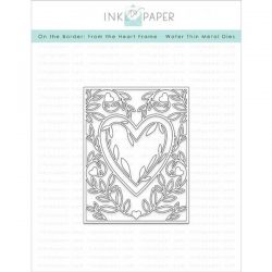 Ink To Paper On The Border: From The Heart Frame Die