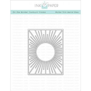 Ink To Paper On The Border: Sunburst Frame Die