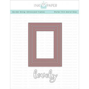 Ink To Paper Border Bling: Embossed Frames Die
