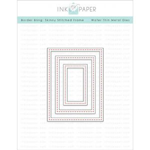 Ink To Paper Border Bling: Skinny Stitched Frame Die