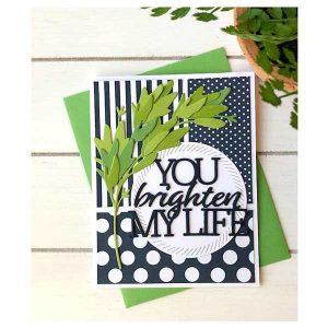 Papertrey Ink To Die For Sentiments: Brighten My Life Die class=