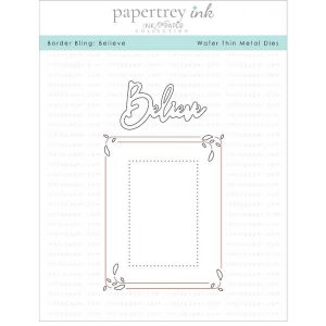 Papertrey Ink Border Bling: Believe Die
