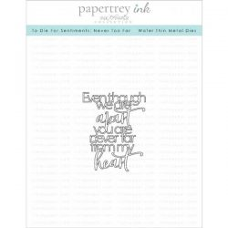 Papertrey Ink To Die For Sentiments: Never Too Far Die