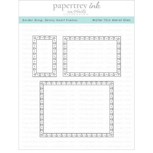 Papertrey Ink Border Bling: Skinny Heart Frames Die