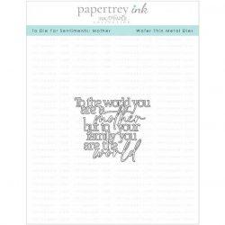 Papertrey Ink To Die For Sentiments: Mother Die