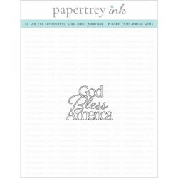 Papertrey Ink To Die For Sentiments: God Bless America Die