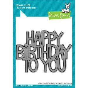 Lawn Fawn Giant Happy Birthday To You Lawn Cuts